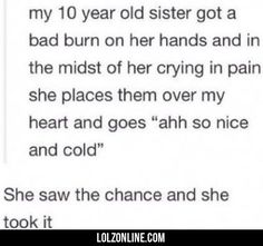 My 10 Year Old Sister Got A Bad Burn On Her.. #lol #haha #funny
