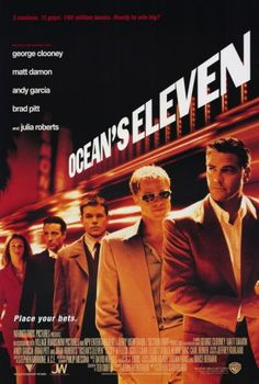 Directed by Steven Soderbergh.  With George Clooney, Brad Pitt, Julia Roberts, Matt Damon. Danny Ocean and his eleven accomplices plan to rob three Las Vegas casinos simultaneously.