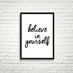Believe In Yourself, Inspirational Print, Printable Poster, Office Motivation, Typography Wall Art, Digital Download
