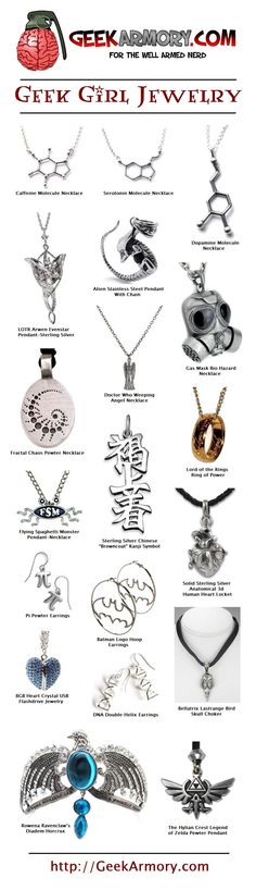 GeekArmory.com Geek Girl Jewelry  http://geekarmory.com/category/geek-wear/geeky-jewelry/ I want about half of these