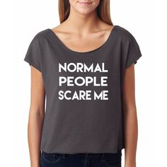 Normal People Scare Me Women's Dolman Crop Top T Shirt Funny Sarcasm... (89 BRL) ❤ liked on Polyvore featuring tops, t-shirts, white, women's clothing, white dolman shirt, crop tee, shirts & tops, dolman top and dolman tee