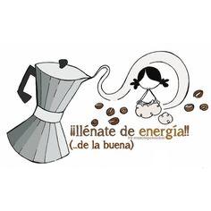 """Lámina """"Genio del cafél"""" Que corran litros... de energía (de la buena).Que fluyan torrentes... de emoción.Hoy voy a necesitar aaaaltas dosis de... ¡cafés compartidos! Yiiiiii ja (sí se puede... animorrrrrllll!!)."""