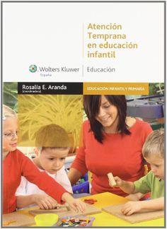 Atención temprana en Educación Infantil / coordinadora, Rosalía E. Aranda