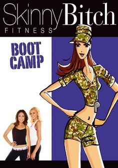 Skinny Bitch Fitness: Boot Camp: Not Specified
