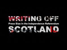 ▶ Writing Off Scotland - Dr David Patrick's research into media bias during the referendum campaign shows a clear bias across papers against independence. Scottish Independence, Right To Education, Media Bias, Fight For Us, Alternative News, Freedom Fighters, World Peace, People Of The World, Human Rights