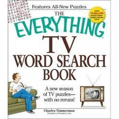 The Everything TV Word Search Book: A new season of TV puzzles - with no reruns!, a book by Charles Timmerman New Puzzle, Puzzle Books, Best Books To Read, Good Books, Word Search Puzzles, Challenging Puzzles, Book Tv, Paperback Books, Book Activities