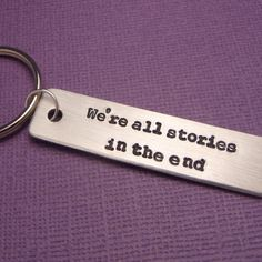 Doctor Who Inspired  We're All Stories In the End Keychain by chasingatstarlight on etsy