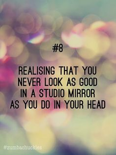 #8 Realising that you never look as good in a studio mirror as you do in your head #zumbachuckles #funny #zumba