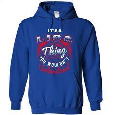 Its A LISA Thing!!! - #tee spring #geek hoodie. ORDER HERE => https://www.sunfrog.com/Names/Its-A-LISA-Thing-3713-RoyalBlue-28067559-Hoodie.html?68278