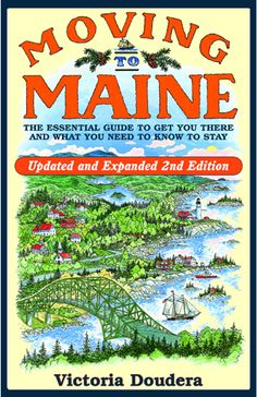 Rowman.com: 9780892728336 - Moving to Maine: The Essential Guide to Get You There and What You Need to Know to Stay, 2nd Edition