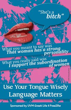 Use your tongue wisely, Language Matters - Campaign Sponsered by UVM Greek Life & Free2Be