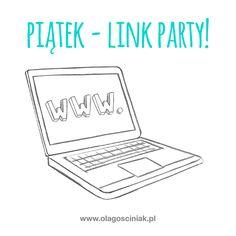 [PIĄTKOWA IMPREZKA LINK PARTY] Zapraszam do zabawy w piątek :) Dziś poznamy się lepiej dzięki odwiedzaniu swoich stron internetowych! Jakie zasady? 1. Podajemy link do swojej strony www lub bloga. 2. Odwiedzamy 3 osoby powyżej i zostawiamy po sobie ślad w postaci komentarza :) Do dzieła! #linkparty #piątek #piąteczek #piątunio #party