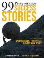 99 Perseverance Success Stories - http://www.source4.us/99-perseverance-success-stories/