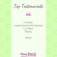 """Top Testimonials from our happy customers ❤️ """"I received my prints this morning. Luv them!"""