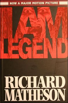 """The novel """"I am Legend"""" by Richard Matheson.. WAY better than the movie!"""