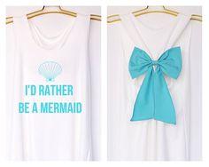 I'd rather be a mermaid Disney Princess Premium with Bow : Bride Shirt - Bridesmaid Shirt - Wedding Shirts - Tank Top - Bride team - Tank on Etsy, $27.99: Disney Tanks, Disney Tank Top, Disney Princess Shirt