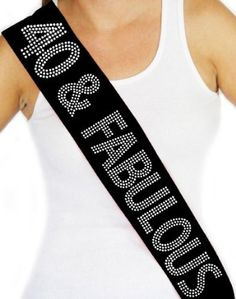 Womens Forty and Fabulous Rhinestone Sash adds sparkle to your 40th birthday.
