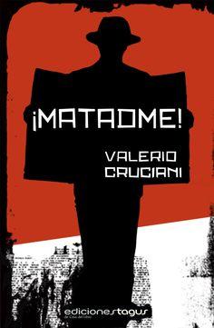 """""""Mátenme y me harán un gran favor"""". Hombre solo y desesperado no consigue matarse. Nuestro Tagus Today de hoy es """"¡Matadme!"""", de Valerio Cruciani. Un libro de Ediciones Tagus por solo 1,98€."""