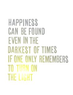 Happiness Can be found in the darkest of times Harry Potter Dumbledore quote print