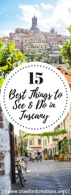 15 of the best things to do in Tuscany that will take your trip to the next level. Get off the beaten path and explore Tuscany's many hidden gems.