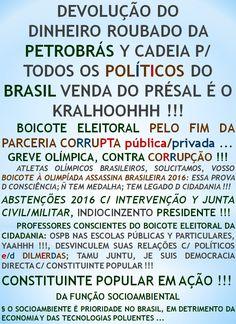 FORÇAS ARMADAS DO BRASIL COMPACTUAM C/ CORRUPTOS ??? http://folhadtrigo.blogspot.com.br/ INTERVENÇÃO C/ JUNTA CIVIL/MILITAR, YAAHHH !!!  ABSTENÇÕES 2016, 2018 ...  CONSTITUINTE POPULAR EM AÇÃO,  POR UMA DEMOCRACIA DIRECTA; S/ PARTIDOS Y C/ CONSTITUINTE POPULAR, INDIOCINZENTO PRESIDENTE 2016 ...  VAMUS OCUPAR NOSSAS PÇs PÚBLICAS !!!  CONTATO: folhadtrigo@gmail.com