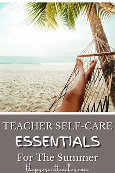 The school year can be hard to maintain self-care strategies. That's why you need these 9 summer self-care activities for teachers. Click to read these 9 self-care ideas that you must try this summer! @thepresentteacher