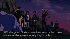 Texts from Young Justice - Our group of friends has a lot more broken bones than reasonable excuses for why they're broken.