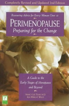 Perimenopause: Preparing for the Change : A Guide to the Early Stages of Menopause and Beyound