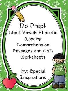 Contents: 10 phonetic reading comprehension passages (color versions and black and white versions)Also includes: short vowel cvc spelling worksheets, cut and paste, and Matching worksheets. Print and Go! ~~~~~~~~~~~~~~~~~~~~~~~~~~~~~~~~~~~~~~~~~~~~~~~~~~~~~Your feedback is greatly appreciated!