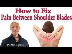 How to Fix Pain Between Shoulder Blades (Rhomboid Tendonitis/Poor Posture) - Dr. Alan Mandell, D. Pinched Nerve In Shoulder, Shoulder Pain Relief, Neck Pain Relief, Posture Fix, Bad Posture, Neck And Shoulder Stretches, Stiff Neck Remedies, Posture Exercises, Rhomboid Exercises