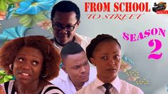 From School To Street Season 2- 2016 Latest Nigerian Nollywood Movie