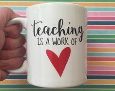 Teaching is a Work of Heart Mug//Teacher Mug//Teacher Appreciation//Teacher Gift//Ready to Ship