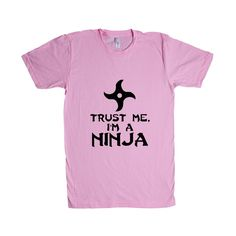 Trust Me I'm A Ninja Ninjas Weapons Martial Arts Silence Silent Quiet Sneaky Hiding Fighting Hidden Unisex Adult T Shirt SGAL4 Unisex T Shirt