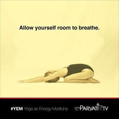 As you practice remember to focus on your breath. Allow the life-force that exists there within to move into your cells and tissue. Give yourself to it. The thought may arise to want more flexibility to go further in a yoga pose. Avoid this as it will only lead to pain. Allow your body to gently open like a flower in a rhythm and pace that it dictates. Through the spacious quality of your breath possibilities will arise. Make room for such as you allow yourself to relax while focusing on the…