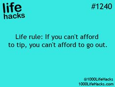 1000 Life Hacks wish everyone followed this rule lol i would be rich by now