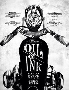 Oil&Ink Expo 2014 Schedule: -April Handbuilt Motorcycle Show~Austin TX -May 16 Deus Ex Machina USA~Los Angeles -June 7 Jane Motorcycles~Brooklyn -July 10 Create at the Waterbury Bldg~Minneapolis Oil&Ink Motorbike Print Expo ©matylda mcilvenny Motorcycle Posters, Motorcycle Art, Motorcycle Design, Bike Art, Motorcycle Wheels, Burger Bar, Grafik Design, Graphic Design Typography, Print Artist