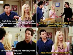 """""""Phoebe, you were sure Ben was going to be a girl."""" #friends"""