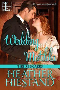 Historical Romance Lover: Wedding Matilda by Heather Hiestand Free Romance Novels, Historical Romance Books, Kensington Books, Great Books To Read, Wedding Spot, Hopeless Romantic, Love Book, Book 1, Matilda
