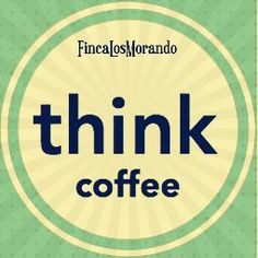 Think coffee.
