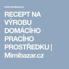 RECEPT NA VÝROBU DOMÁCÍHO PRACÍHO PROSTŘEDKU   Mimibazar.cz