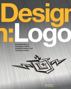 Design: logo : an exploration of marvelous marks, insightful essays and revealing reviews by Paul Howalt. It's inevitable. At some point in your career as a designer, you're bound to work on a logo. Design: Logo, the exciting new book in our Design: series, is an inspirational resource created for everyone who works or wants to work on logo design.   #logos #symbols #design #art #illustration