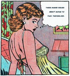These anger issues aren't going to fuck themselves. Vintage Pop Art, Vintage Cartoon, Vintage Comics, Comic Books Art, Comic Art, Book Art, Comics Illustration, Illustrations, Comics Love