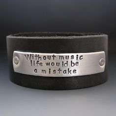 Men's Hand Stamped Leather Bracelet / Friedrich Nietzsche / Without Music Life Would Be A Mistake / Gifts for Musicians / Guitar Players