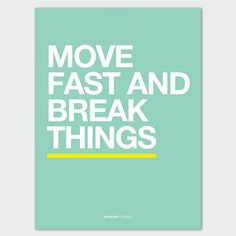 Move Fast #startup #quote