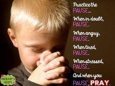 Sunday's Heart Start: Pause and Pray