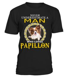 """# A Man Loves Papillon .  HOW TO ORDER:1. Select the style and color you want2. Click """"Buy it now""""3. Select size and quantity4. Enter shipping and billing information5. Done! Simple as that!TIPS: Buy 2 or more to save shipping cost!This is printable if you purchase only one piece. so don't worry, you will get yours.Guaranteed safe and secure checkout via: Paypal   VISA   MASTERCARD."""