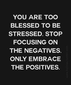 you are blessed | You are too blessed to be stressed.