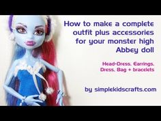 In this video we will show you how to make a complete outfit plus accessories for your monster high Abbey doll  Download the templates:  http://www.simplekidscrafts.com/mh2.pdf