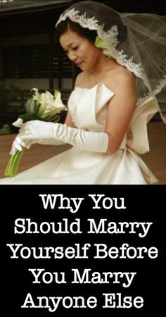 Why You Should Marry Yourself Before You Marry Anyone Else ~ http://positivemed.com/2015/01/05/marry-marry-anyone-else/