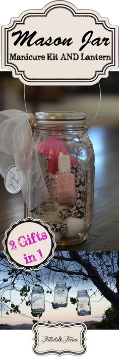 End of year teacher appreciation gift (or hostess gift) - DIY Mason Jar Manicure Kit AND Lantern.  TidbitsandTwine